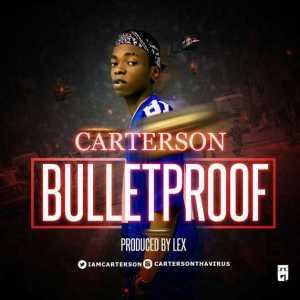 Carterson - Bulletproof (Your Fada)